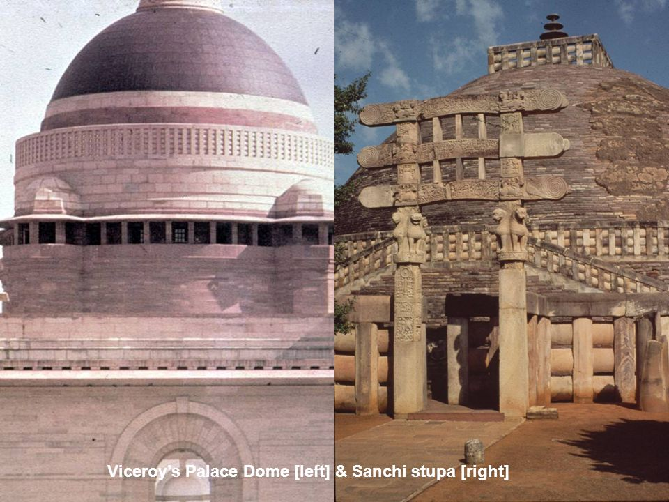 Viceroy's Palace Dome [left] & Sanchi stupa [right]